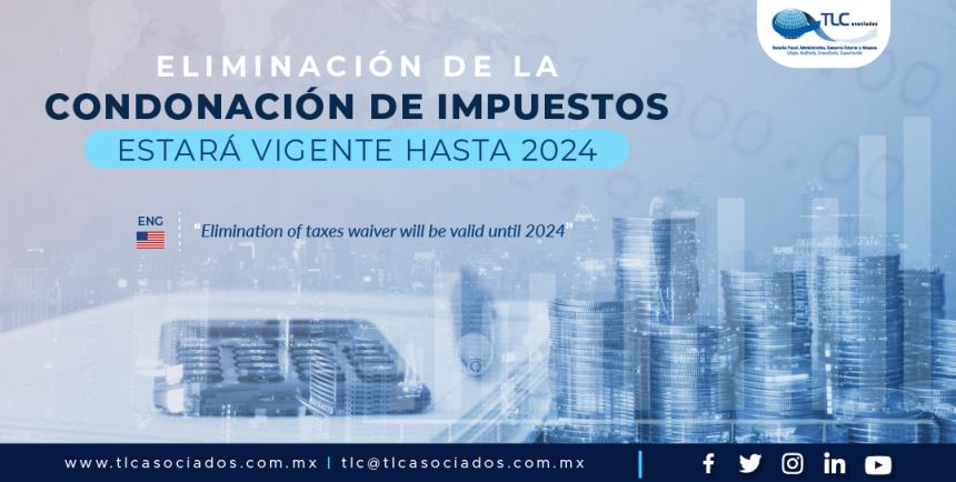 404 – Eliminación de la condonación de  impuestos estará vigente hasta 2024