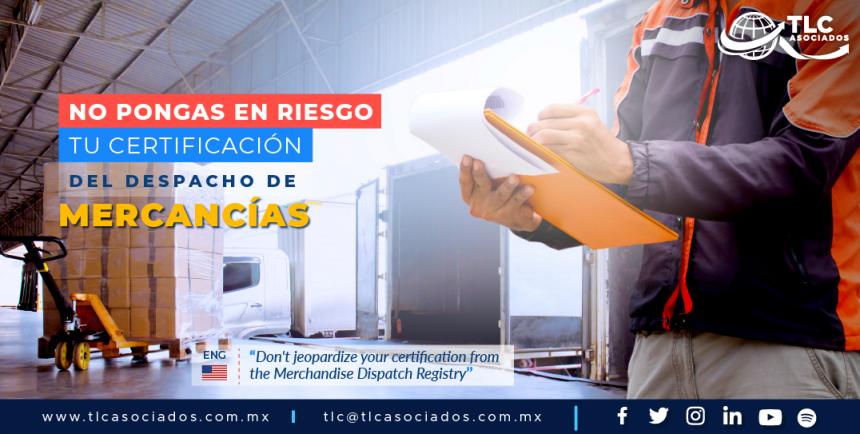 406 – No pongas en riesgo tu certificación del Registro de Despacho de Mercancías