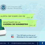 410 – Alerta CBP sobre uso de WhatsApp  en la cadena de suministro.