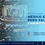 411 – RATIFICAN EN MÉXICO EL T-MEC,  PERO FALTA DIFÍCIL CAMINO EN EU