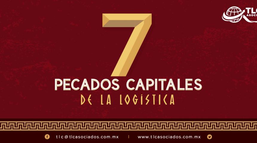 LOS 7 PECADOS CAPITALES DE LA LOGÍSTICA