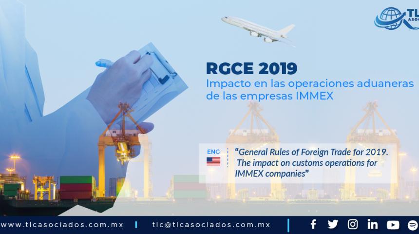 """414 – REGLAS GENERALES DE COMERCIO EXTERIOR PARA 2019 """"Impacto en las operaciones aduaneras de las empresas IMMEX""""/ """"The impact on customs operations for IMMEX companies"""""""