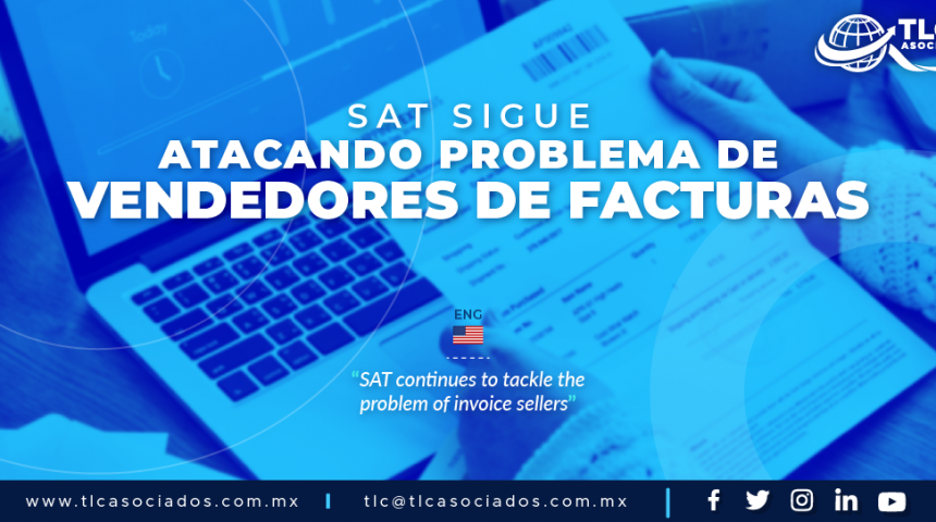 421 – SAT SIGUE ATACANDO PROBLEMA DE VENDEDORES DE FACTURAS/ SAT CONTINUES TO TACKLE THE PROBLEM OF INVOICE SELLERS