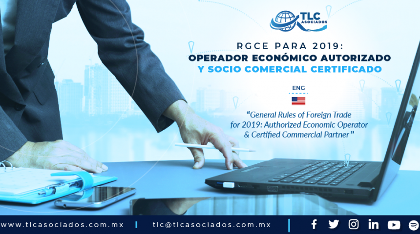 422 – RGCE para 2019: Operador Económico Autorizado & Socio Comercial Certificado/ General Rules of Foreign Trade for 2019: Authorized Economic Operator & Certified Commercial Partner