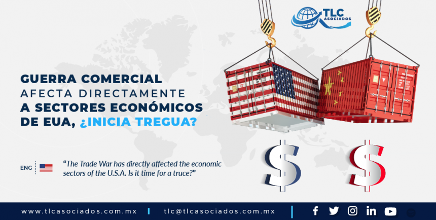423 – Guerra Comercial afecta directamente a sectores económicos de EUA, ¿inicia tregua?/ The Trade War has directly affected the economic sectors of the U.S.A. Is it time for a truce?
