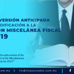 425 – Conoce en resumen la versión anticipada de la 1ra modificación a la Resolución Miscelánea Fiscal para 2019/ Learn in summary the early version of the 1st amendment to the Miscellaneous Fiscal Resolution for 2019.