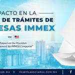 428 – Impacto en la gestión de trámites de empresas IMMEX/ Impact on the Procedure Management for IMMEX Companies
