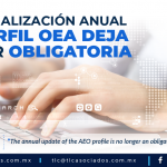 429 – La actualización anual de perfil OEA deja de ser obligatoria/ The annual update of the AEO profile is no longer an obligation