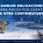 AL1 – Cambian obligaciones para pagos por cuenta de otro contribuyente/ Change of obligations for payments as a third-party taxpayer