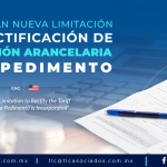 C3 – Incorporan nueva limitación a la rectificación de la fracción arancelaria en el pedimento/ A New Limitation to Rectify the Tariff Code in a Pedimento is Incorporated