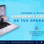 CC1 – Aprende a integrar el Expediente Electrónico de tus operaciones/ Learn how to Integrate the Electronic Record of your Operations
