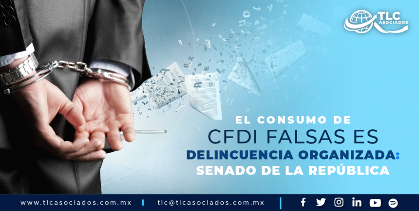T90 – El consumo de CFDI falsas es delincuencia organizada: Senado de la República