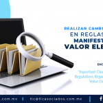 C4 – Realizan cambios importantes en reglas sobre la Manifestación de Valor Electrónica/ Important Changes are Made in Regulations Regarding the Electronic Value Declaration