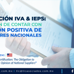 "C6 – Certificación IVA & IEPS: Obligación de Contar con la Opinión Positiva de Proveedores Nacionales/ ""VAT & STPS Certification: The Obligation to Have the Positive Opinion of National Suppliers"""