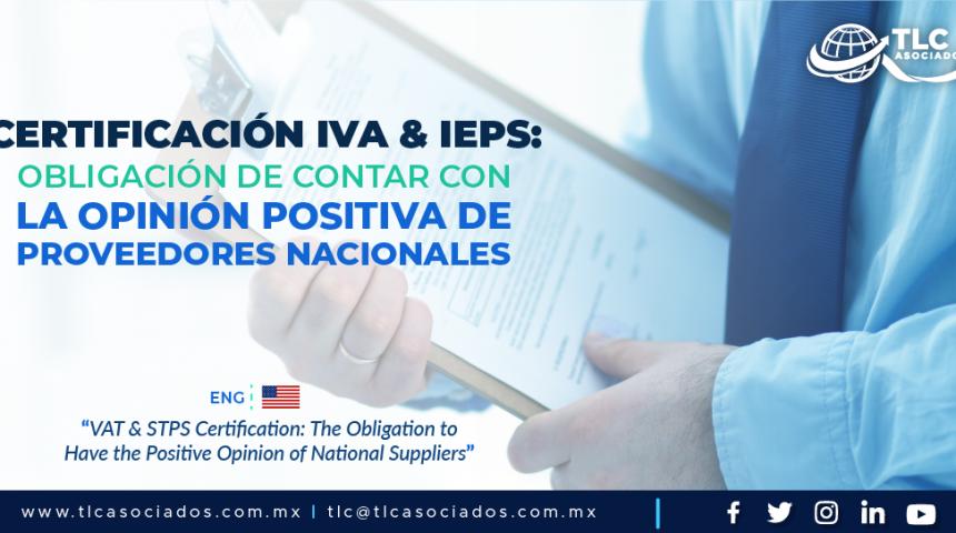 """C6 – Certificación IVA & IEPS: Obligación de Contar con la Opinión Positiva de Proveedores Nacionales/ """"VAT & STPS Certification: The Obligation to Have the Positive Opinion of National Suppliers"""""""