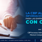 CO3 – La CBP aumenta la información requerida para las empresas mexicanas con C-TPAT/ CBP Increases Information Required for Mexican Companies with C-TPAT