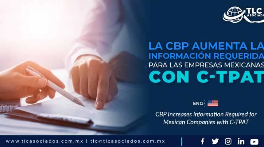 CO3 – La CBP aumenta la información requerida para las empresas mexicanas con C-TPAT/ CBP Increases Information Required for Mexican Companies with C-TPAT