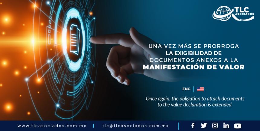 EN1 – Una vez más se prorroga la exigibilidad de documentos anexos a la manifestación de valor/ Once again, the obligation to attach documents to the value declaration is extended.