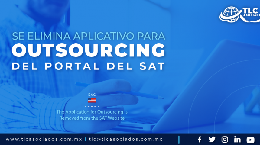 IC2 – Se elimina aplicativo para outsourcing del Portal del SAT/ The Application for Outsourcing is Removed from the SAT Website