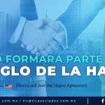 RI3 – México formará parte del Arreglo de la Haya/ Mexico will Join the Hague Agreement