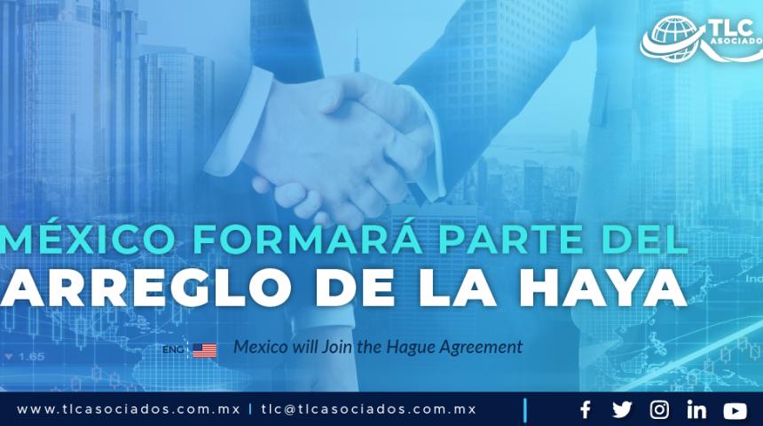 RI3 – México formará parte del Arreglo de la Haya/ Mexico will Join the Hague Agreement