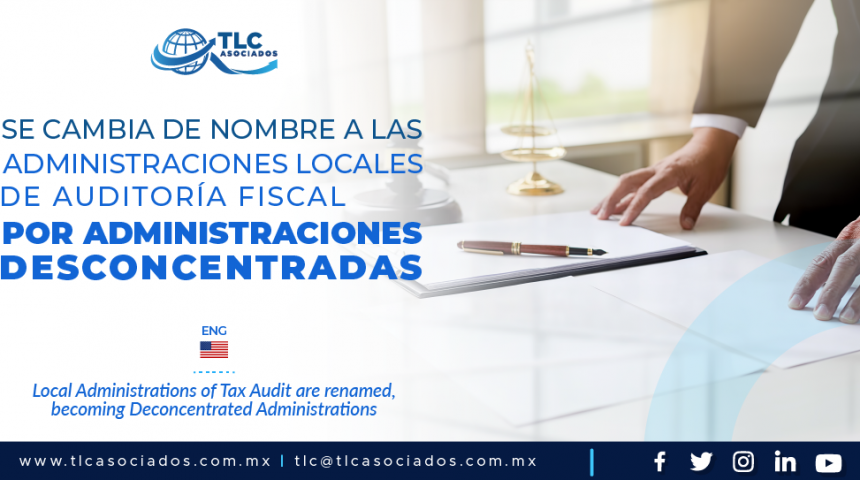 AL7 – Se cambia de nombre a las Administraciones Locales de Auditoria Fiscal por Administraciones Desconcentradas/ Local Administrations of Tax Audit are renamed, becoming Deconcentrated Administrations