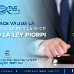 AL8 – Pleno hace válida la emisión de reglas por la SHCP respecto la Ley PIORPI/ Full House Validates the Rules Issued by the SHCP Regarding the PIORPI Law.