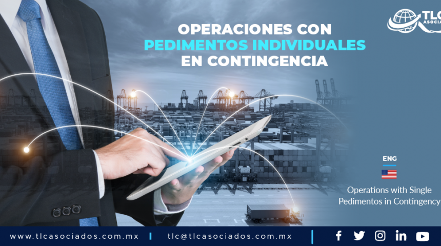 CC4 – Operaciones con pedimentos individuales en contingencia/ Operations with Single Pedimentos in Contingency