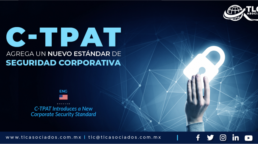 CO5 – C-TPAT agrega un nuevo estándar de Seguridad Corporativa/ C-TPAT Introduces a New Corporate Security Standard