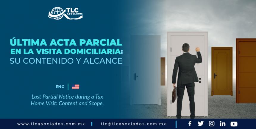 DCA4 – Última acta parcial en la visita domiciliaria: su contenido y alcance/ Last Partial Notice during a Tax Home Visit: Content and Scope.