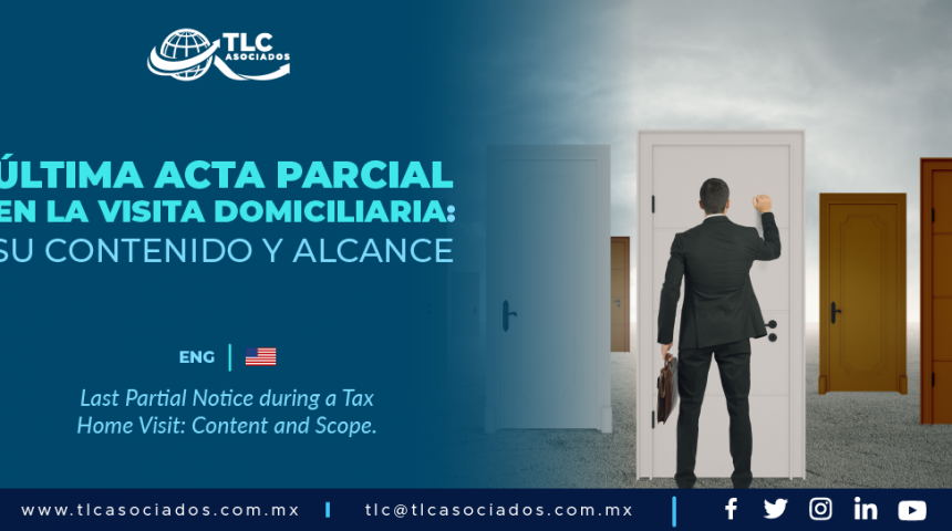 DCA4 – Última acta parcial en la visita domiciliaria: su contenido y alcance/ Last Partial Notice during a Tax Home Visit: Content and Scope.