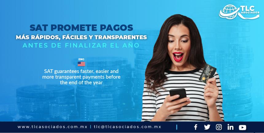 EN2 – SAT promete pagos más rápidos, fáciles y transparentes antes de finalizar el año/  SAT guarantees faster, easier and more transparent payments before the end of the year