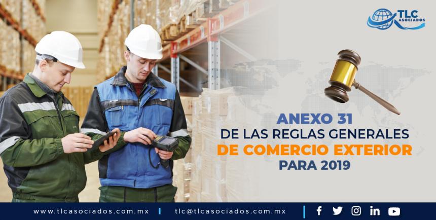 T97 – ANEXO 31 DE LAS REGLAS GENERALES DE COMERCIO EXTERIOR PARA 2019/  ANNEX 31 OF THE GENERAL RULES OF FOREIGN TRADE FOR