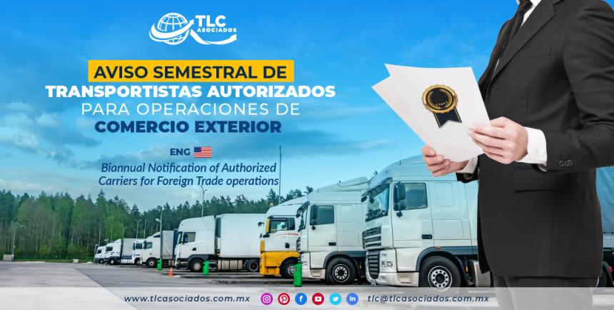 CO7 – Aviso semestral de transportistas autorizados para operaciones de comercio exterior/ Biannual Notification of Authorized Carriers for Foreign Trade operations