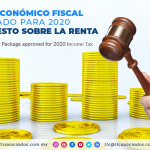 IC3 – Paquete Económico Fiscal aprobado para 2020 Ley del Impuesto Sobre la Renta/ Fiscal Economic Package approved for 2020 Income Tax.