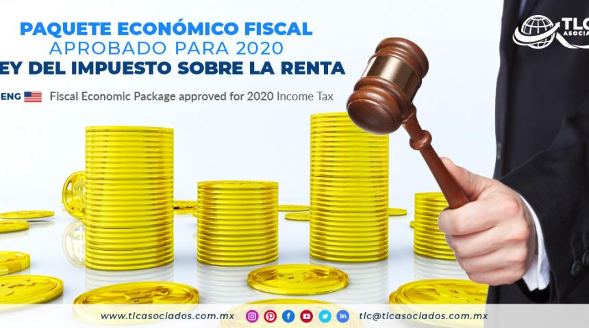 IC3 – Paquete Económico Fiscal aprobado para 2020 Ley del Impuesto Sobre la Renta/ Fiscal Economic Package approved for 2020 Income Tax.