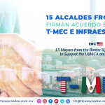 NC2 – 15 alcaldes fronterizos firman acuerdo en apoyo al T-MEC e infraestructura/ 15 Mayors from the Border Sign the Agreement to Support the USMCA and Infrastructure