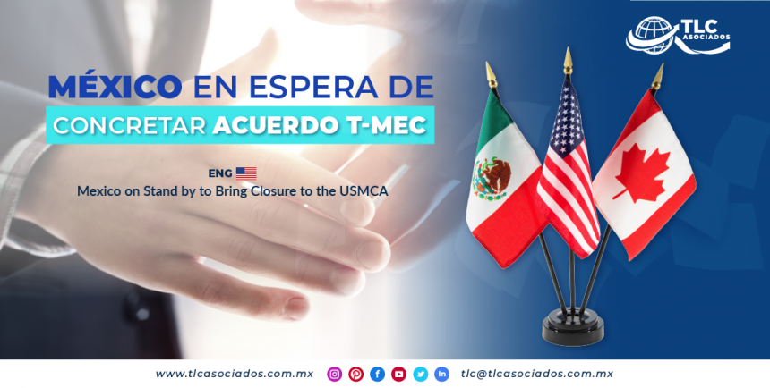 NC4 – México en espera de concretar acuerdo T-MEC/ Mexico on Standby to Bring Closure to the USMCA