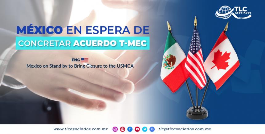 NC4 – México en espera de concretar acuerdo T-MEC/ Mexico on Standby to Bring Closure to the USMCA