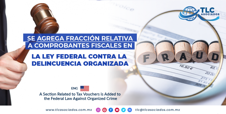 AL10 – Se agrega fracción relativa a comprobantes fiscales en de la Ley Federal Contra la Delincuencia Organizada/ A Section Related to Tax Vouchers is Added to the Federal Law Against Organized Crime