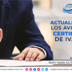 C10 – ACTUALIZACIÓN DE LOS AVISOS DE LA CERTIFICACIÓN DE IVA E IEPS/ NOTICE UPDATE FOR THE VAT & STPS CERTIFICATION