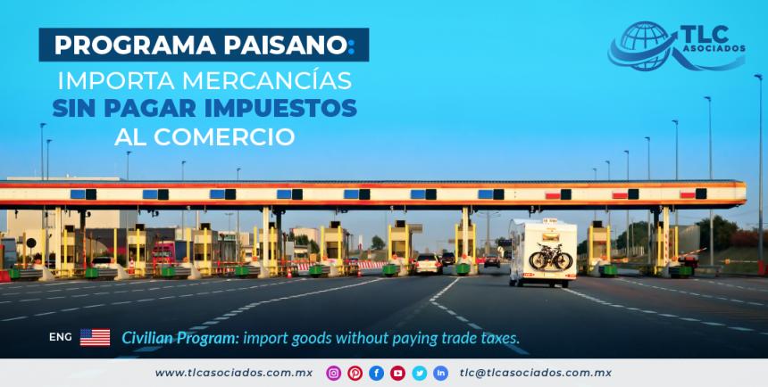 Programa Paisano: importa mercancías sin pagar impuestos al comercio/ Civilian Program: import goods without paying trade taxes