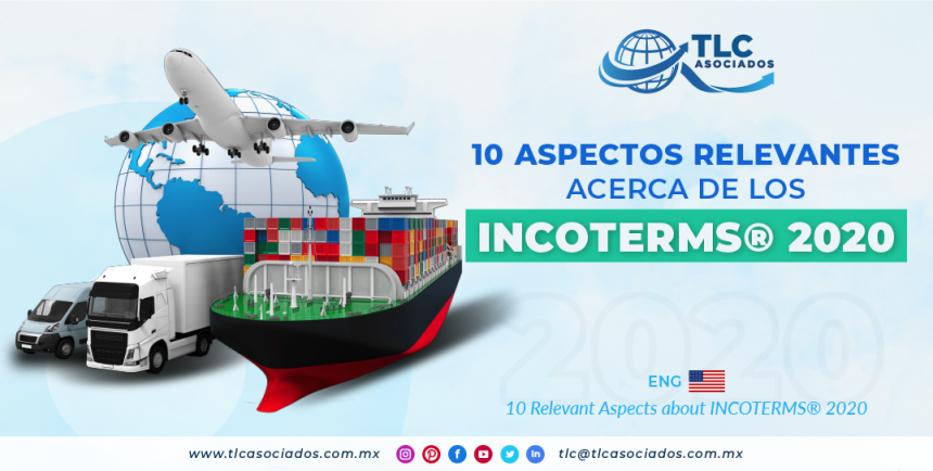 C9 – 10 Aspectos Relevantes acerca de los INCOTERMS® 2020/  10 Relevant Aspects about INCOTERMS® 2020