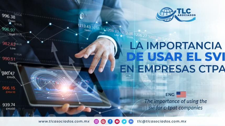 CO8 – LA IMPORTANCIA DE USAR EL SVI EN EMPRESAS CTPAT/ THE IMPORTANCE OF USING THE SVI FOR C-TPAT COMPANIES