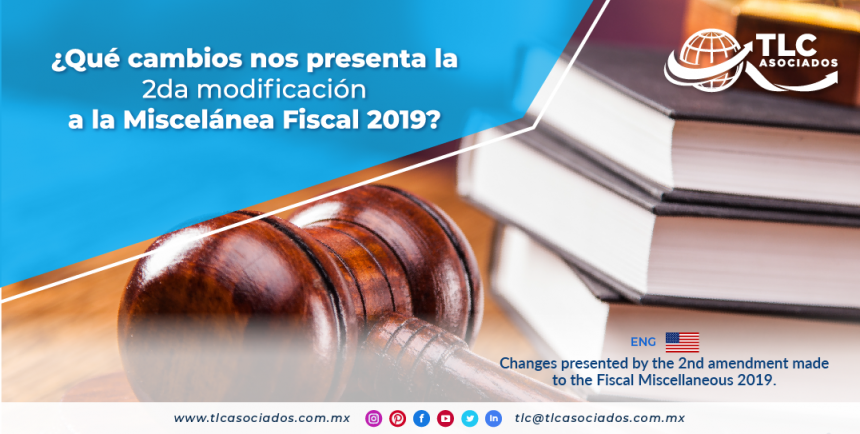 IC4 – ¿Qué cambios nos presenta la 2da modificación a la Miscelánea Fiscal 2019?