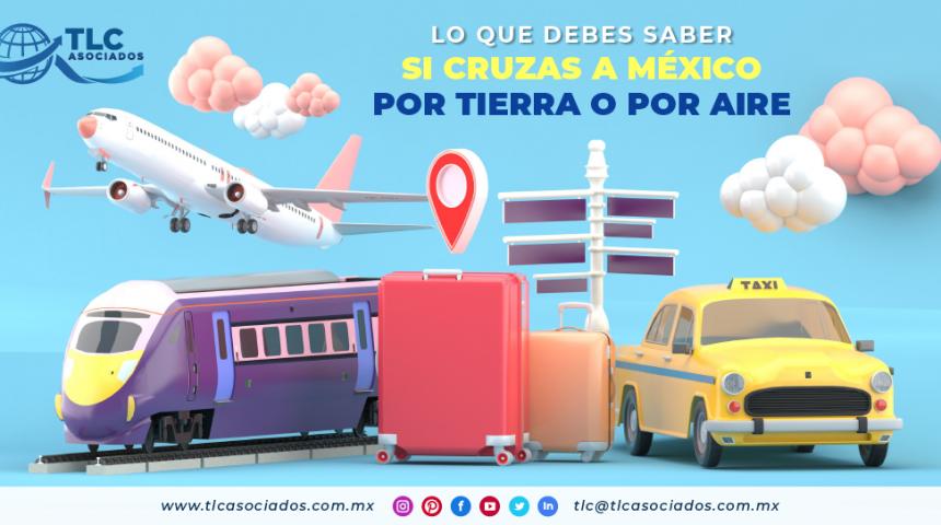 T102 – Lo que debes saber si cruzas a México por tierra o por aire.