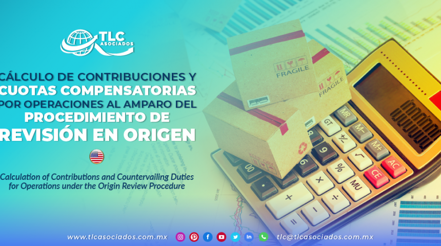 AL12 – Cálculo de contribuciones y cuotas compensatorias por operaciones al amparo del procedimiento de revisión en origen/ Calculation of Contributions and Countervailing Duties for Operations under the Origin Review Procedure