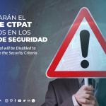 CO10 – Deshabilitarán el portal de CTPAT por cambios en los criterios de seguridad/ The C-TPAT Portal will be Disabled to Make Changes to the Security Criteria