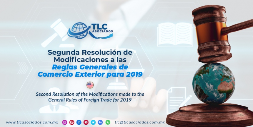 CS3 – Segunda Resolución de Modificaciones a las Reglas Generales de Comercio Exterior para 2019/ Second Resolution of the Modifications made to the General Rules of Foreign Trade for 2019