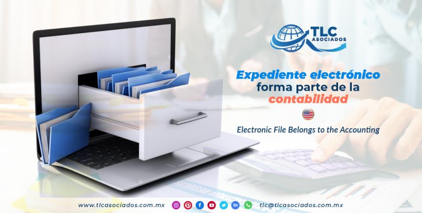 CS5 – Expediente electrónico forma parte de la contabilidad/ Electronic File Belongs to the Accounting